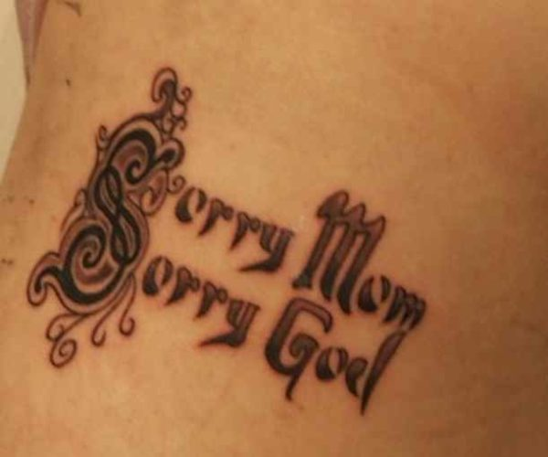 Sorry Mom Sorry God Tattoo